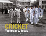 Cricket : Yesterday and Today - Ian Valentine