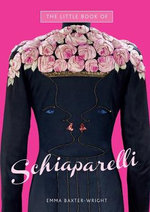 The Little Book of Schiaparelli - Emma Baxter-Wright