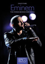 Eminem : The Stories Behind Every Song - David Stubbs