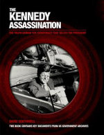 Kennedy Assasination : The Truth Behind the Conspiracy That Killed the President - David Southwell
