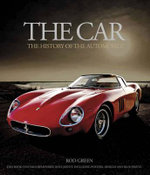 The Car : The History of the Automobile - Rod Green