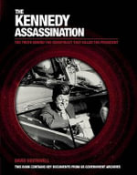 The Kennedy Assassination : The Truth Behind the Conspiracy That Killed the President - David Southwell