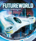 Futureworld : Tomorrow's Technology Today - Joel Levy