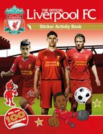 The Official Liverpool FC Sticker Activity Book : With Over 100 Stickers - Emily Stead