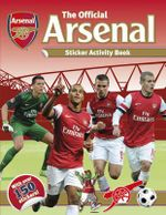 The Official Arsenal Sticker Activity Book - Emily Stead