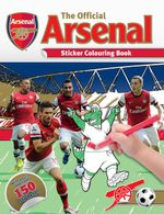 The Official Arsenal Sticker Colouring Book - Emily Stead