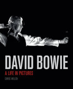 David Bowie : A Life in Pictures - Chris Welch