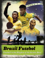 Brazil futebol : Football to the Rhythm of the Samba Beat - Keir Radnedge