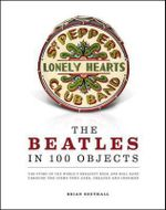 The Beatles in 100 Objects - Brian Southall