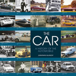 The Car : A History of the Automobile - Jonathan Glancey