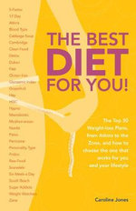 The best diet for you! : The Top 30 Weight-loss Plans from Atkins to the Zo - Caroline Jones