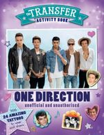 Transfer Activity Book : One Direction : With 24 Tattoos to Wear and Share - Claire Sipi