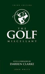 The Golf Miscellany - John White