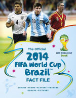 The Official 2014 FIFA World Cup Brazil Fact File - Keir Radnedge