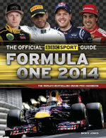 The Official BBC Sport Guide : Formula One 2014 : The World's Best-selling Grand Prix Handbook - Bruce Jones
