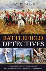 Battlefield detectives - David Wason