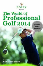 Rolex presents 2014 : The World of Professional Golf - IMG/Rolex