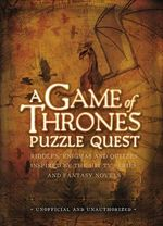 A Game of Thrones Puzzle Quest : Riddles, Enigmas and Quizzes - Tim Dedopulos