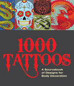 1000 Tattoos : A Sourcebook of Designs for Body Decoration - Malcolm Willett