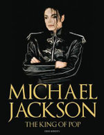Michael Jackson : The King of Pop - Chris Roberts