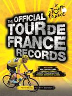 The Official Tour De France Records - Chris Sidwells