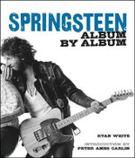 Bruce Springsteen Album by Album - Ryan White