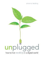 Unplugged : The Essential Digital Detox Plan - Orianna Fielding-Banks