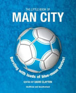 The Little Book of Man City : Little Book of Soccer - David Clayton