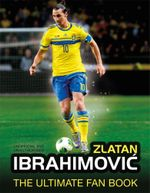 Zlatan Ibrahimovic the Ultimate Fan Book - Adrian Besley