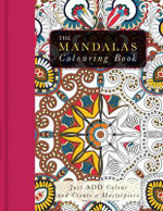 The Mandalas Colouring Book : Just Add Colour and Create a Masterpiece - Beverley Lawson