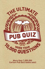 The Ultimate Pub Quiz Book : More Than 10,000 Questions! - Roy Preston