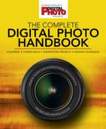 The Complete Digital Photo Handbook - Philip Andrews