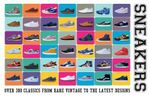 Sneakers : Over 300 Classics from Rare Vintage to the Latest Designs - Neal Heard