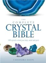 The Complete Crystal Bible - Cassandra Eason