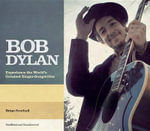 Bob Dylan : The Story of the World's Greatest Singer-Songwriter - Brian Southall