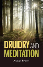 Druidry and Meditation - Nimue Brown