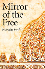 Mirror of the Free - Nicholas Swift
