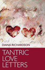 Tantric Love Letters - Diana Richardson