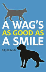 A Wag's As Good As A Smile - Billy Roberts
