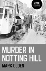 Murder in Notting Hill - Mark Olden