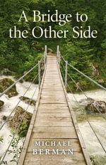 A Bridge to the Other Side - Michael Berman