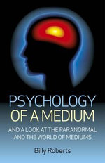 Psychology of a Medium - Billy Roberts