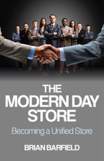 The Modern Day Store : Becoming a Unified Store - Brian Barfield