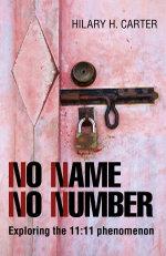 No Name No Number : Exploring the 11:11 Phenomenon - Hilary H. Carter