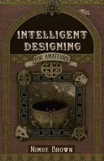 Intelligent Designing for Amateurs - Nimue Brown