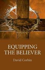 Equipping the Believer - David Corbin