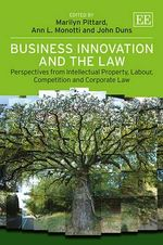 Business Innovation and the Law : Perspectives from Intellectual Property, Labour, Competition and Corporate Law