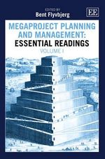 Megaproject Planning and Management : Essential Readings