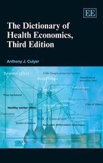 The Dictionary of Health Economics - A. J. Culyer
