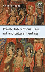 Private International Law, Art and Cultural Heritage - Christa Roodt